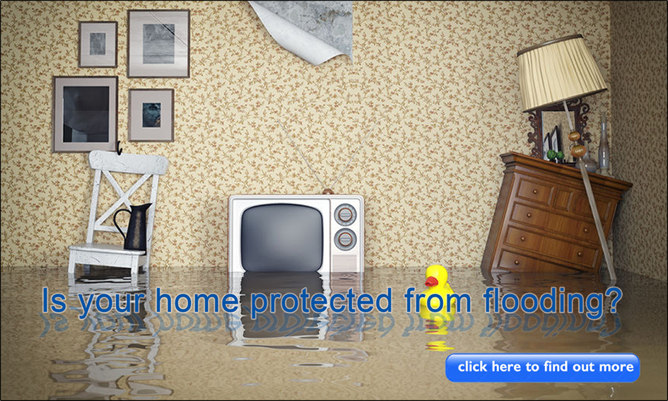 Is your home protected from flooding?  Click here to find out.